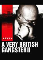 A Very British Gangster II