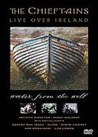 Chieftains, The - Water from the Well - Live Over Ireland