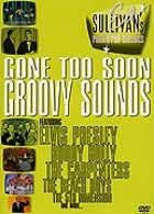 Ed Sullivan's Rock'n'Roll Classics - Gone Too Soon / Groovy Sounds