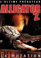 Alligator II - La mutation