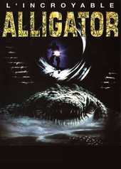 Alligator - L'incroyable alligator